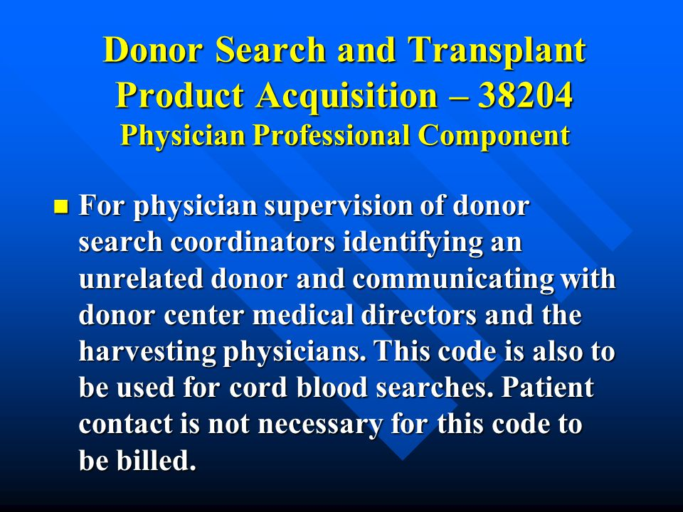Donor Search and Transplant Product Acquisition – 38204 Physician Professional Component