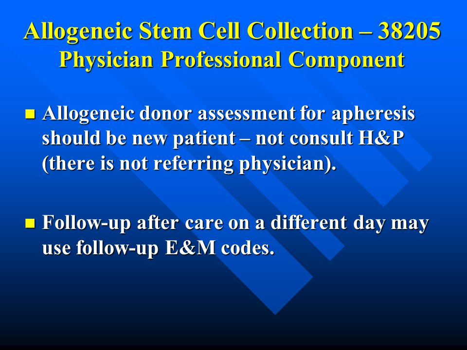 Allogeneic Stem Cell Collection – 38205 Physician Professional Component