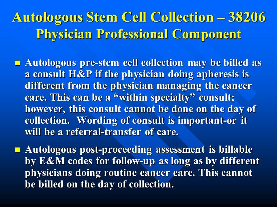 Autologous Stem Cell Collection – 38206 Physician Professional Component