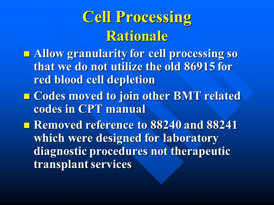 Cell Processing Rationale