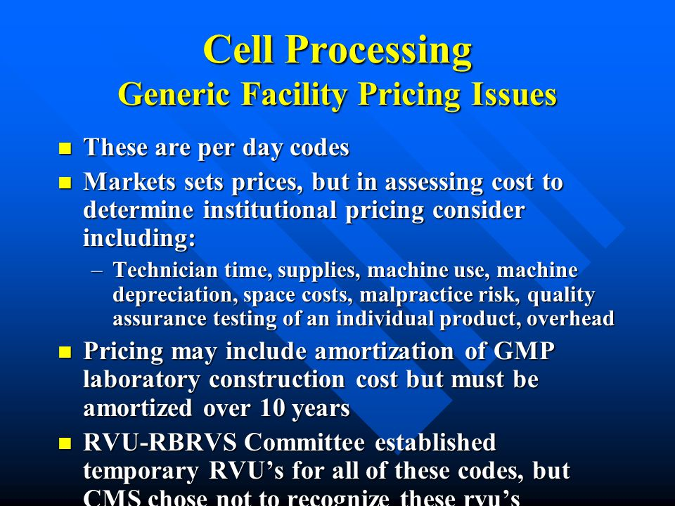 Cell Processing Generic Facility Pricing Issues
