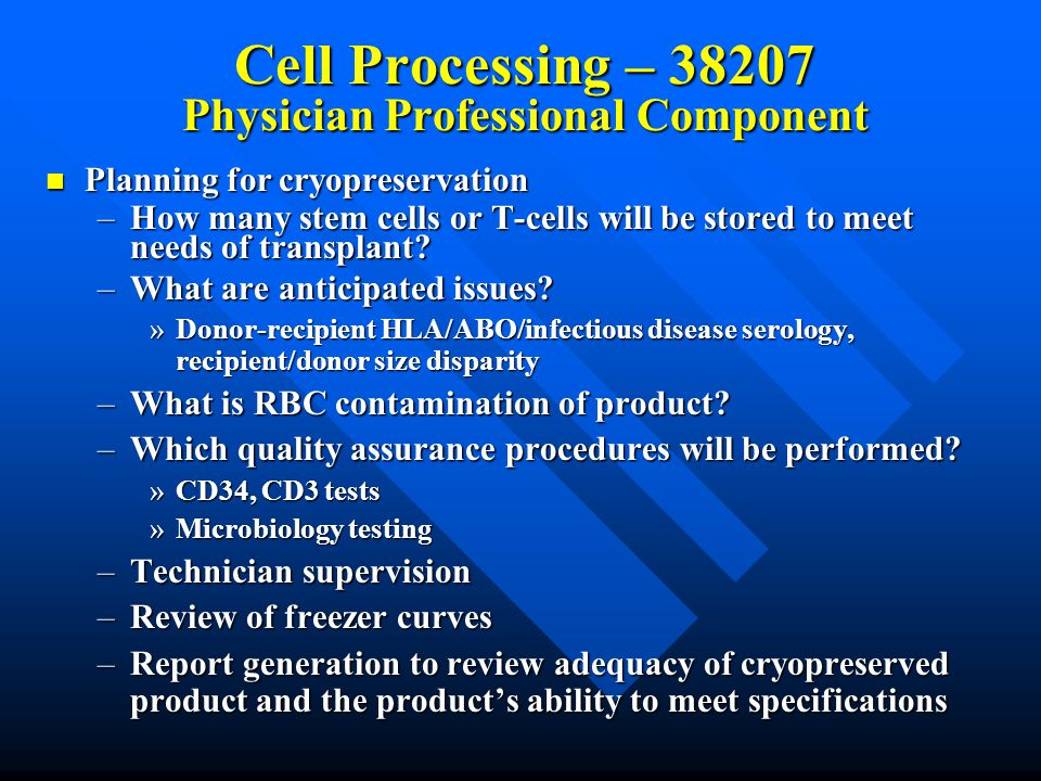 Cell Processing – 38207 Physician Professional Component