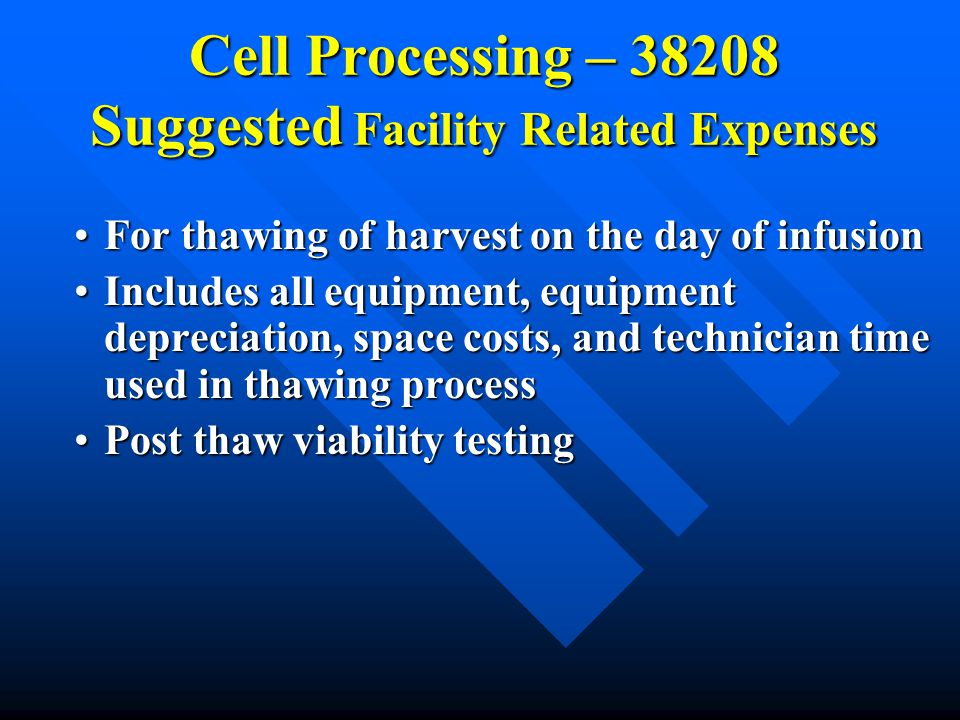 Cell Processing – 38208 Suggested Facility Related Expenses