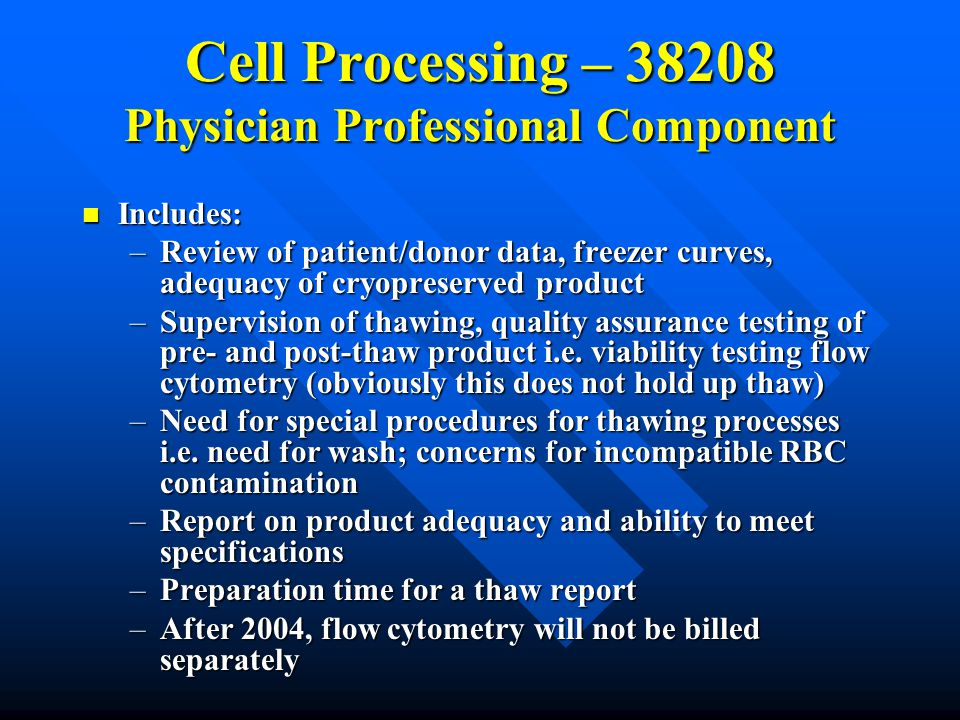 Cell Processing – 38208 Physician Professional Component