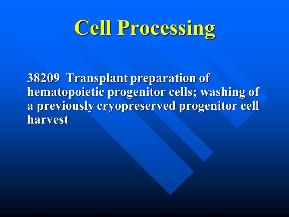 Cell Processing 38209 Transplant preparation of