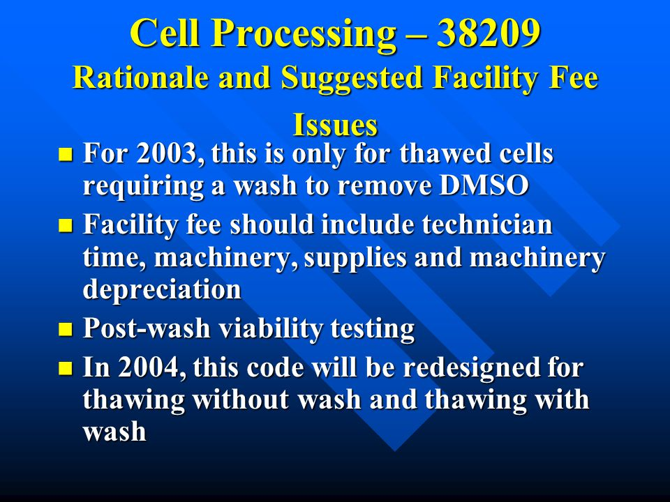 Cell Processing – 38209 Rationale and Suggested Facility Fee Issues