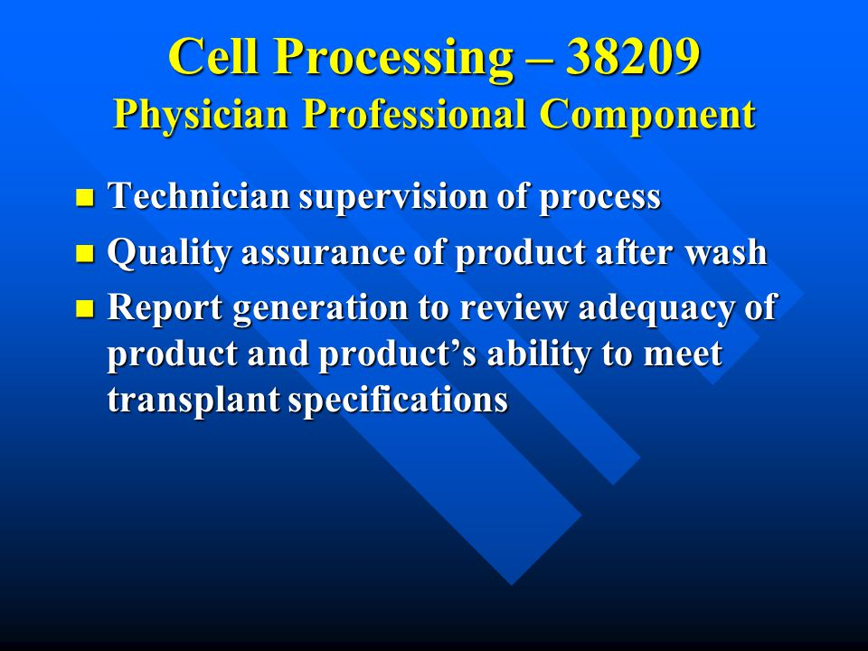 Cell Processing – 38209 Physician Professional Component