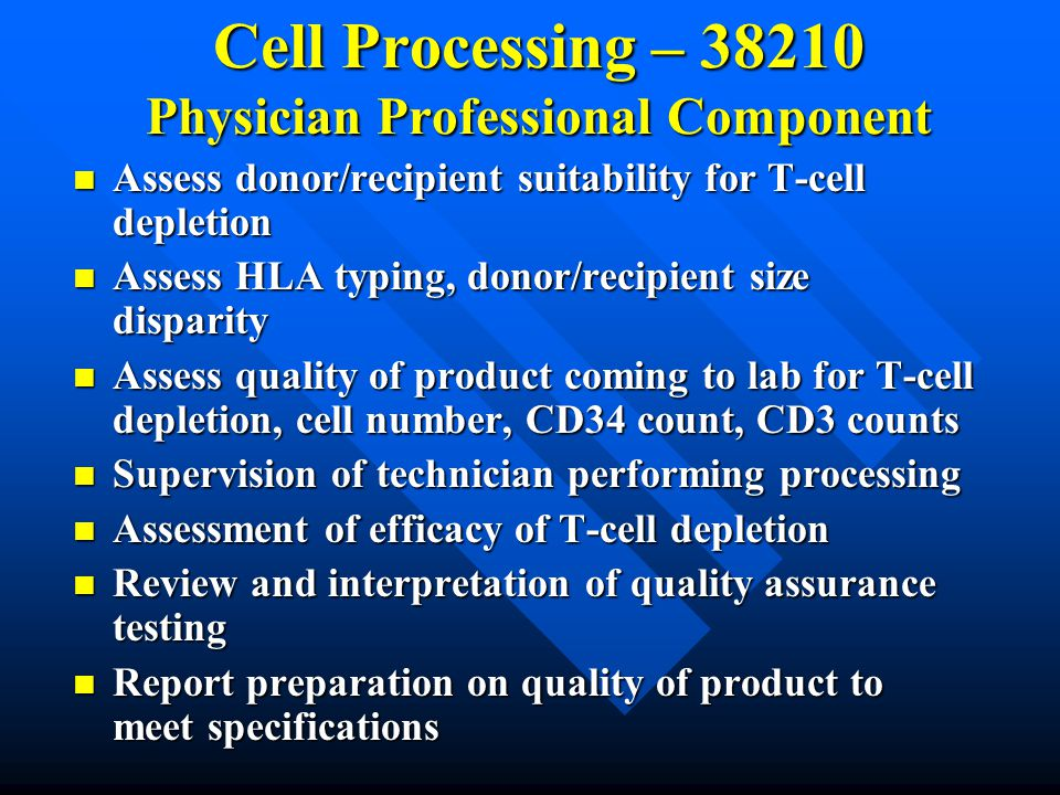 Cell Processing – 38210 Physician Professional Component