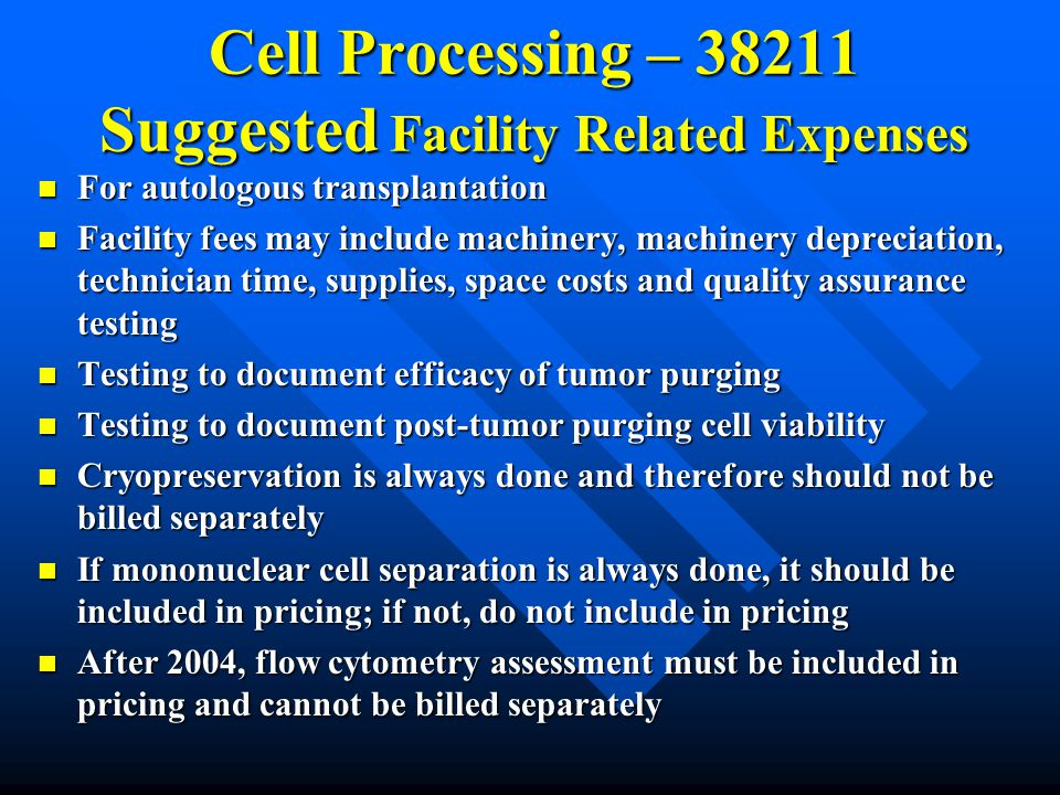 Cell Processing – 38211 Suggested Facility Related Expenses