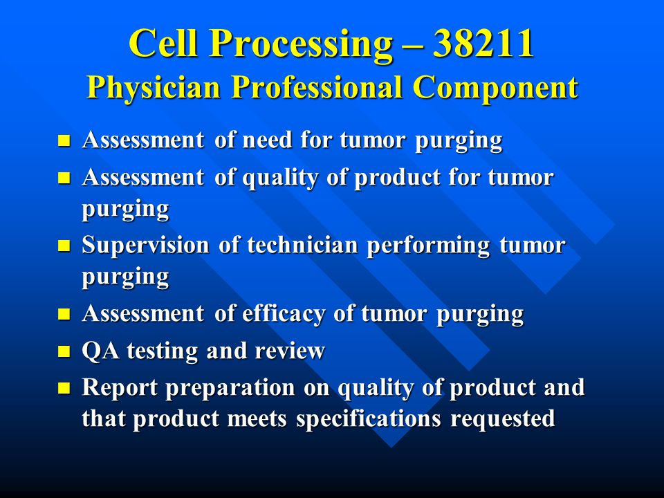 Cell Processing – 38211 Physician Professional Component