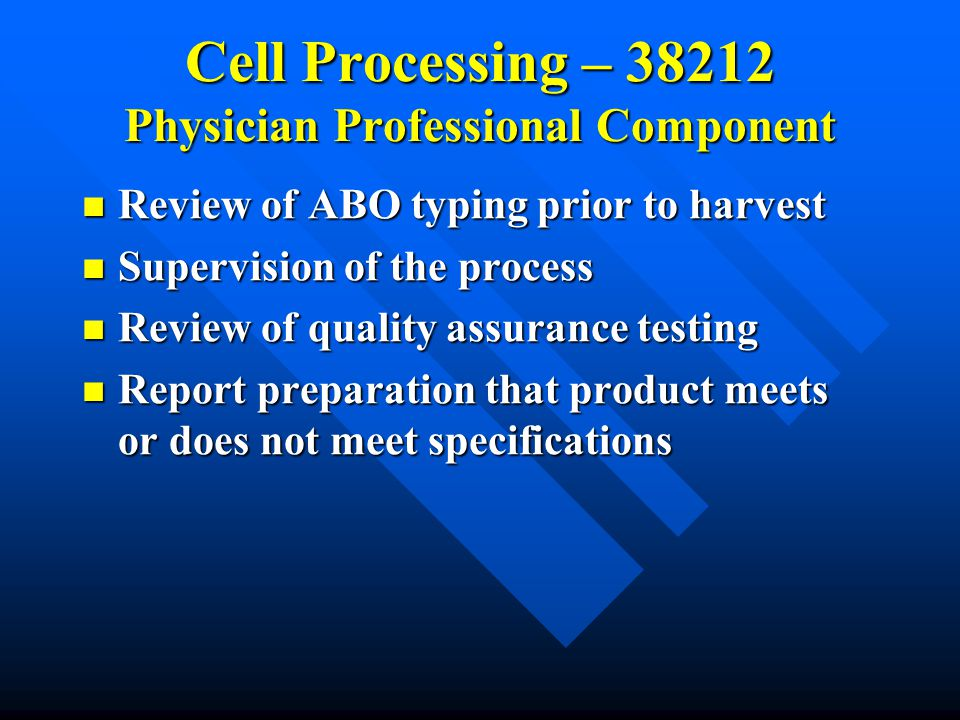 Cell Processing – 38212 Physician Professional Component