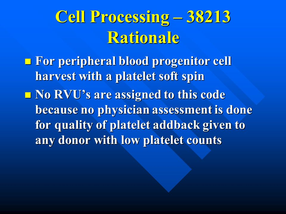 Cell Processing – 38213 Rationale