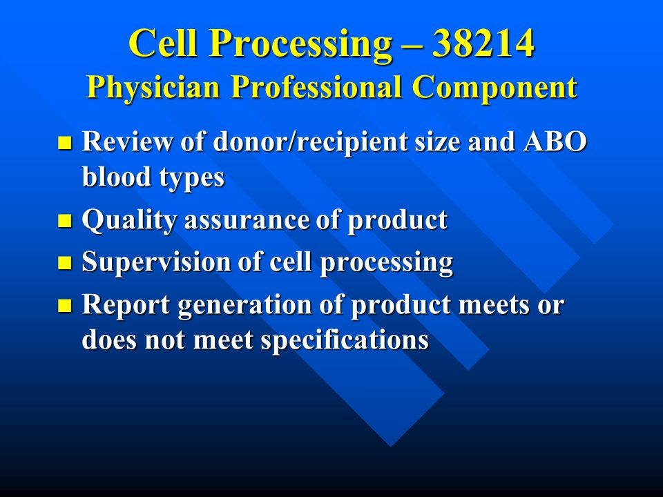 Cell Processing – 38214 Physician Professional Component