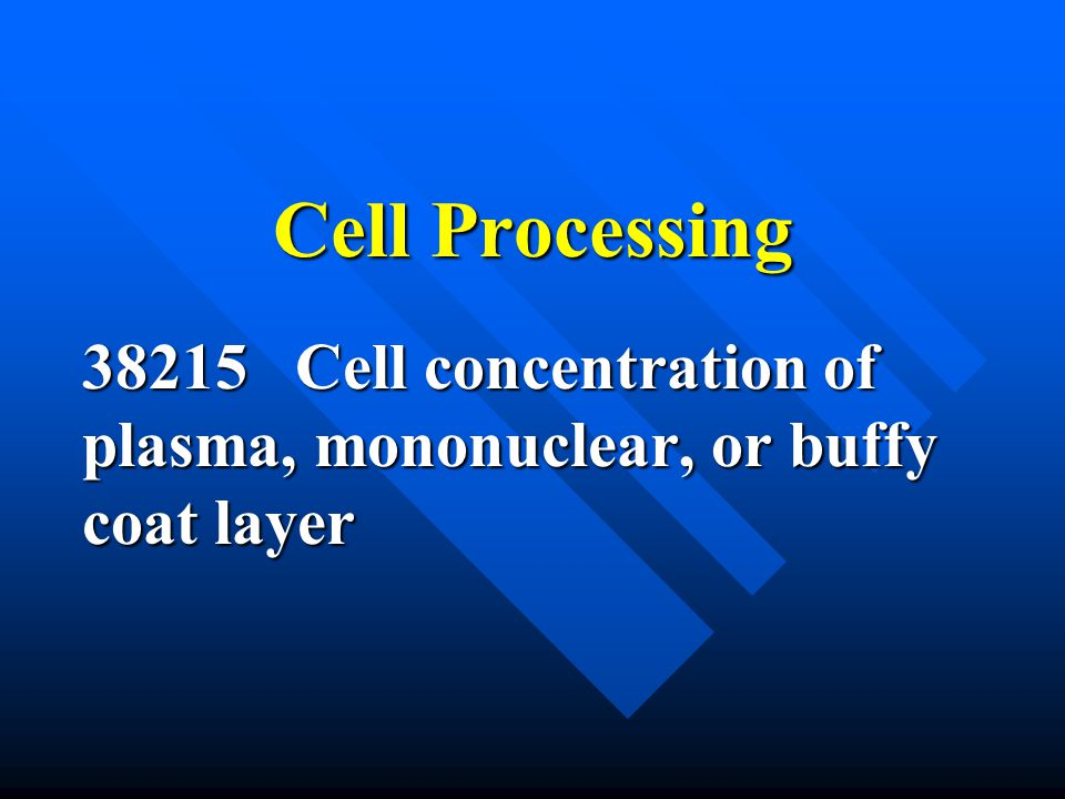 38215 Cell concentration of plasma, mononuclear, or buffy coat layer