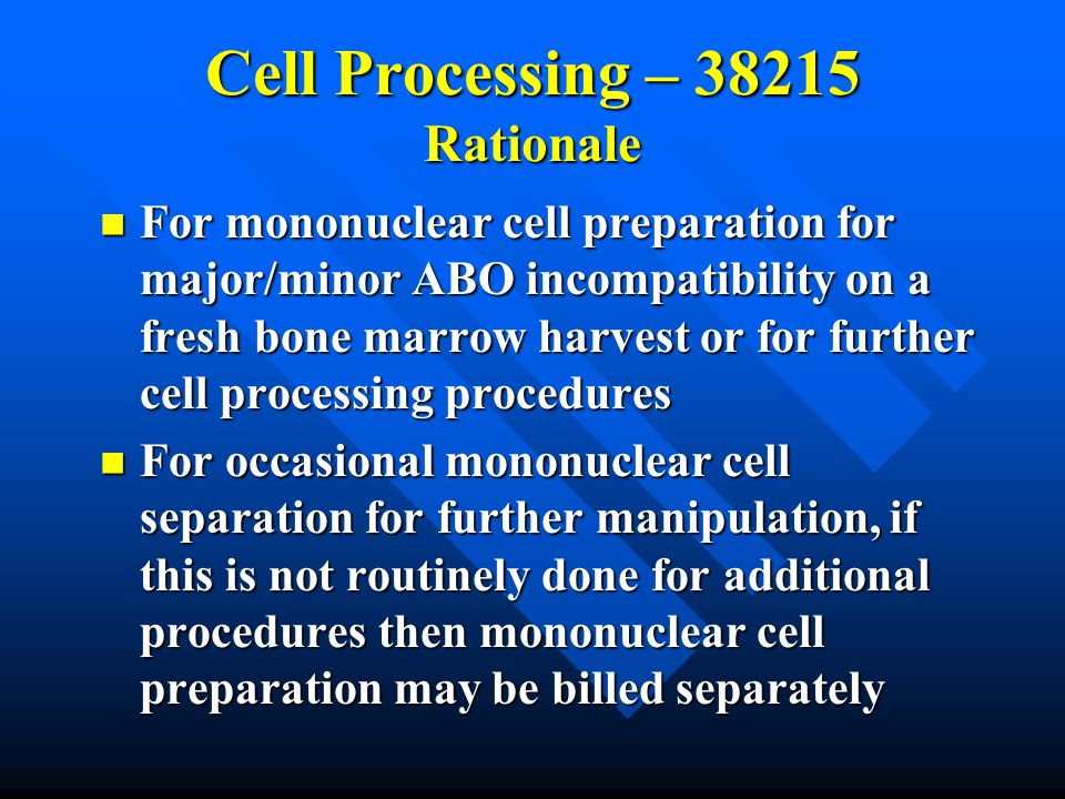 Cell Processing – 38215 Rationale