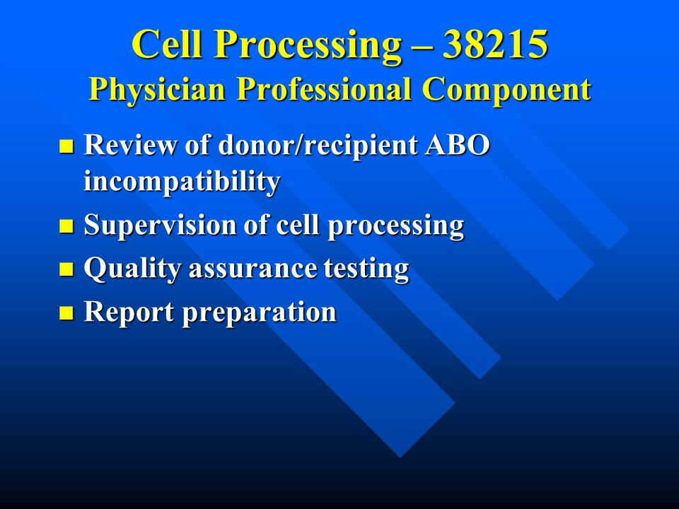 Cell Processing – 38215 Physician Professional Component