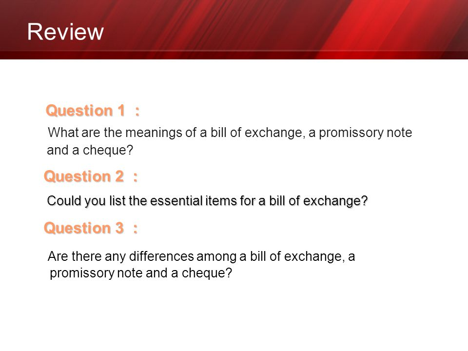 Review What are the meanings of a bill of exchange, a promissory note