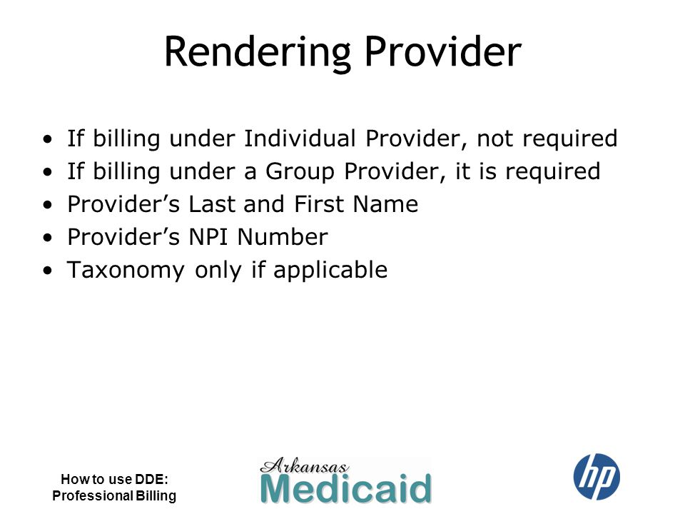 Rendering Provider If billing under Individual Provider, not required