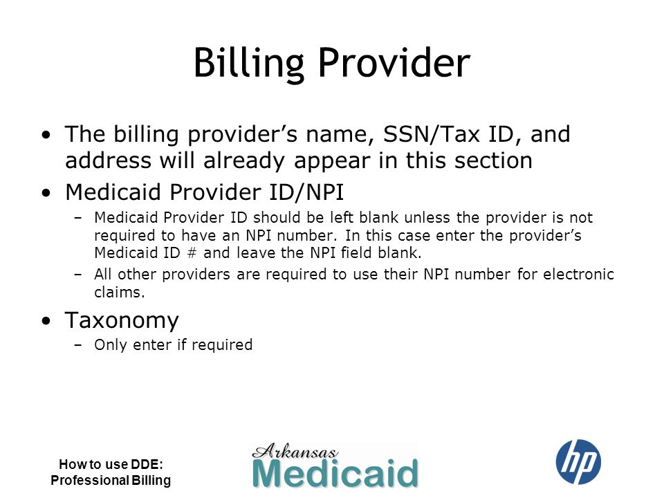 Billing Provider The billing provider's name, SSN/Tax ID, and address will already appear in this section.
