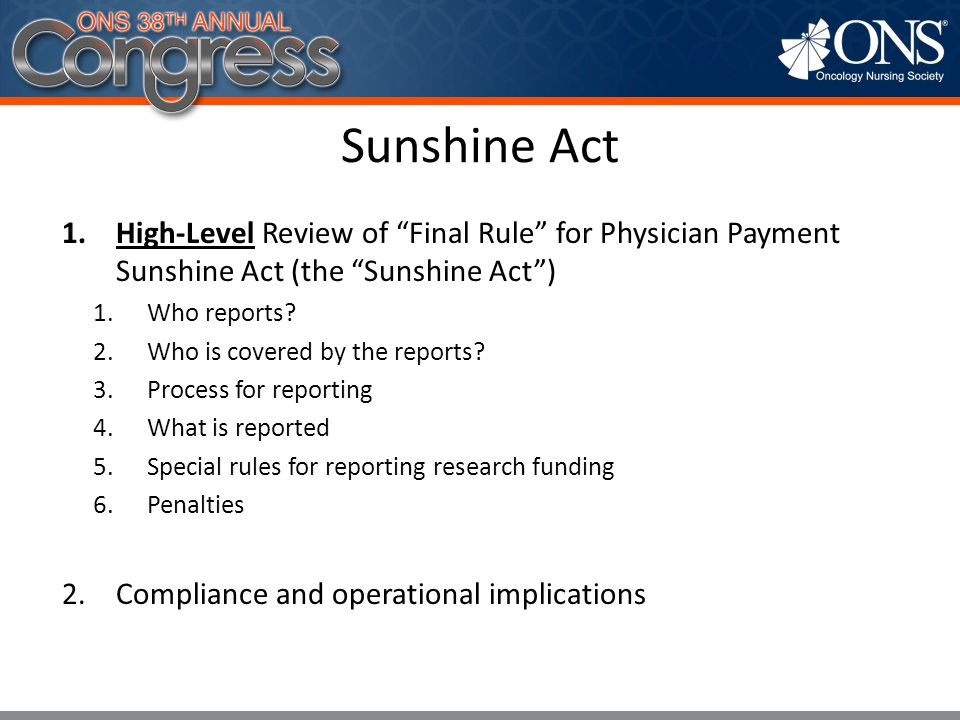 Sunshine Act High-Level Review of Final Rule for Physician Payment Sunshine Act (the Sunshine Act )