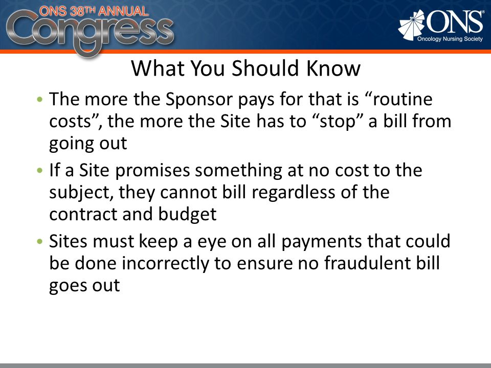 What You Should Know The more the Sponsor pays for that is routine costs , the more the Site has to stop a bill from going out.