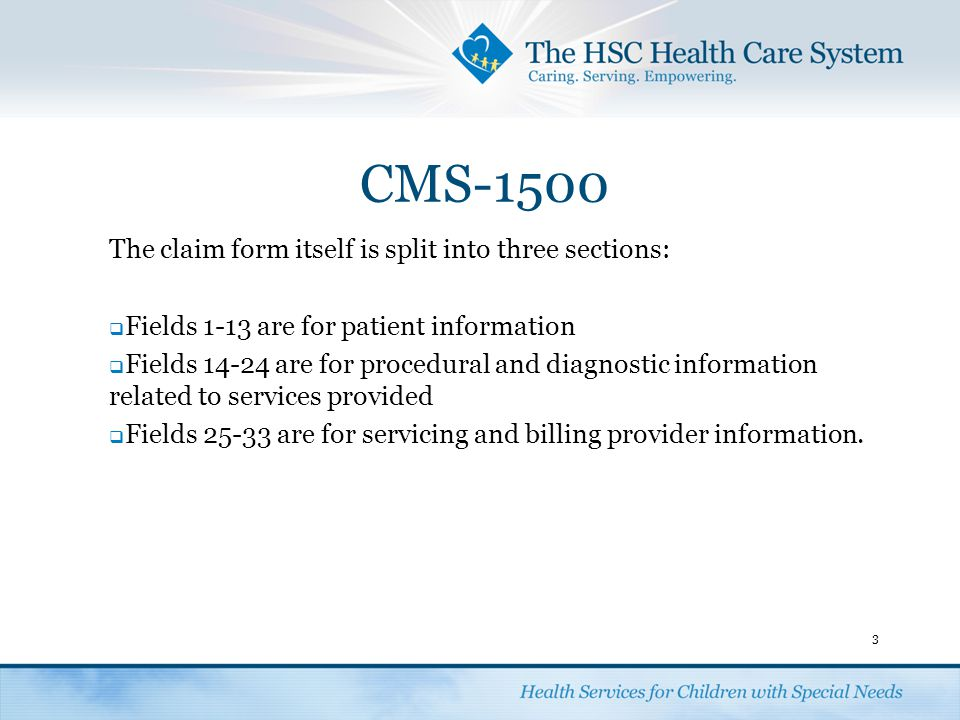 CMS-1500 The claim form itself is split into three sections: