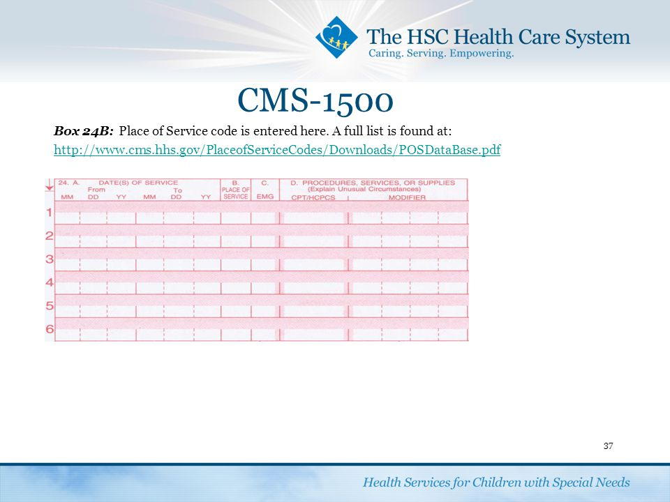 CMS-1500 Box 24B: Place of Service code is entered here. A full list is found at:
