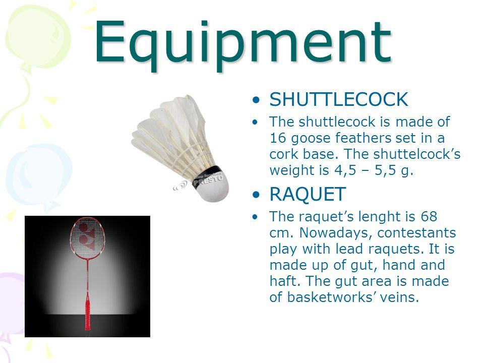 Equipment SHUTTLECOCK RAQUET