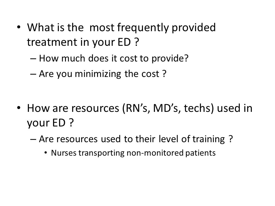 What is the most frequently provided treatment in your ED