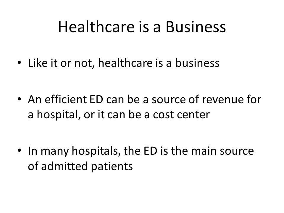 Healthcare is a Business