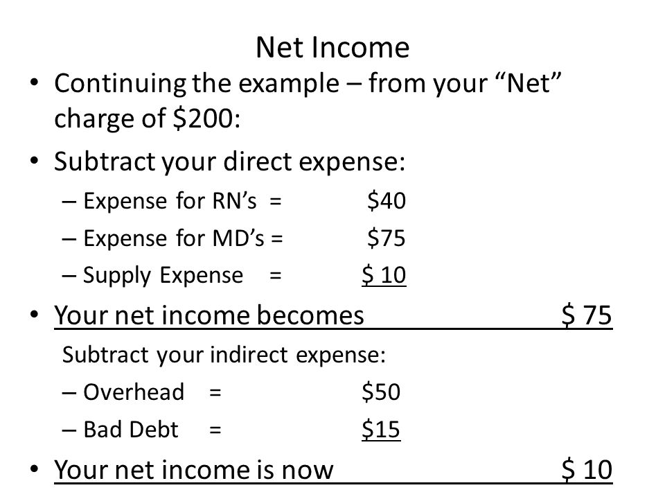 Net Income Continuing the example – from your Net charge of $200: