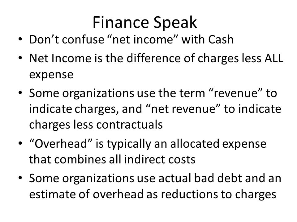 Finance Speak Don't confuse net income with Cash
