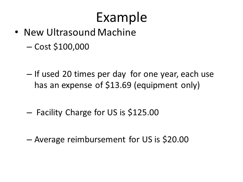 Example New Ultrasound Machine Cost $100,000