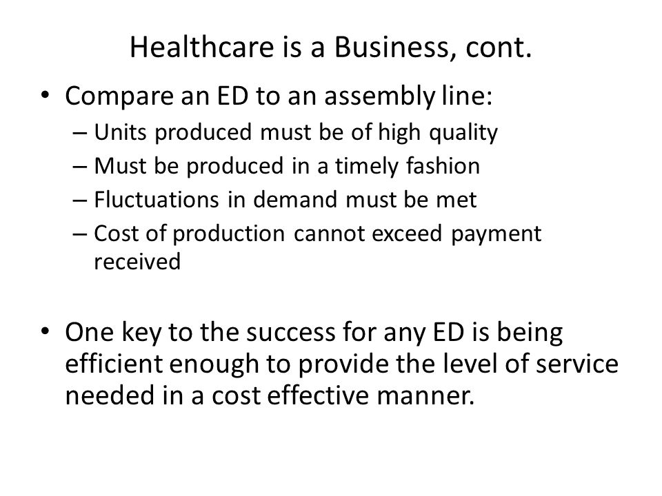 Healthcare is a Business, cont.