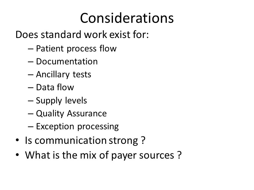 Considerations Does standard work exist for: Is communication strong