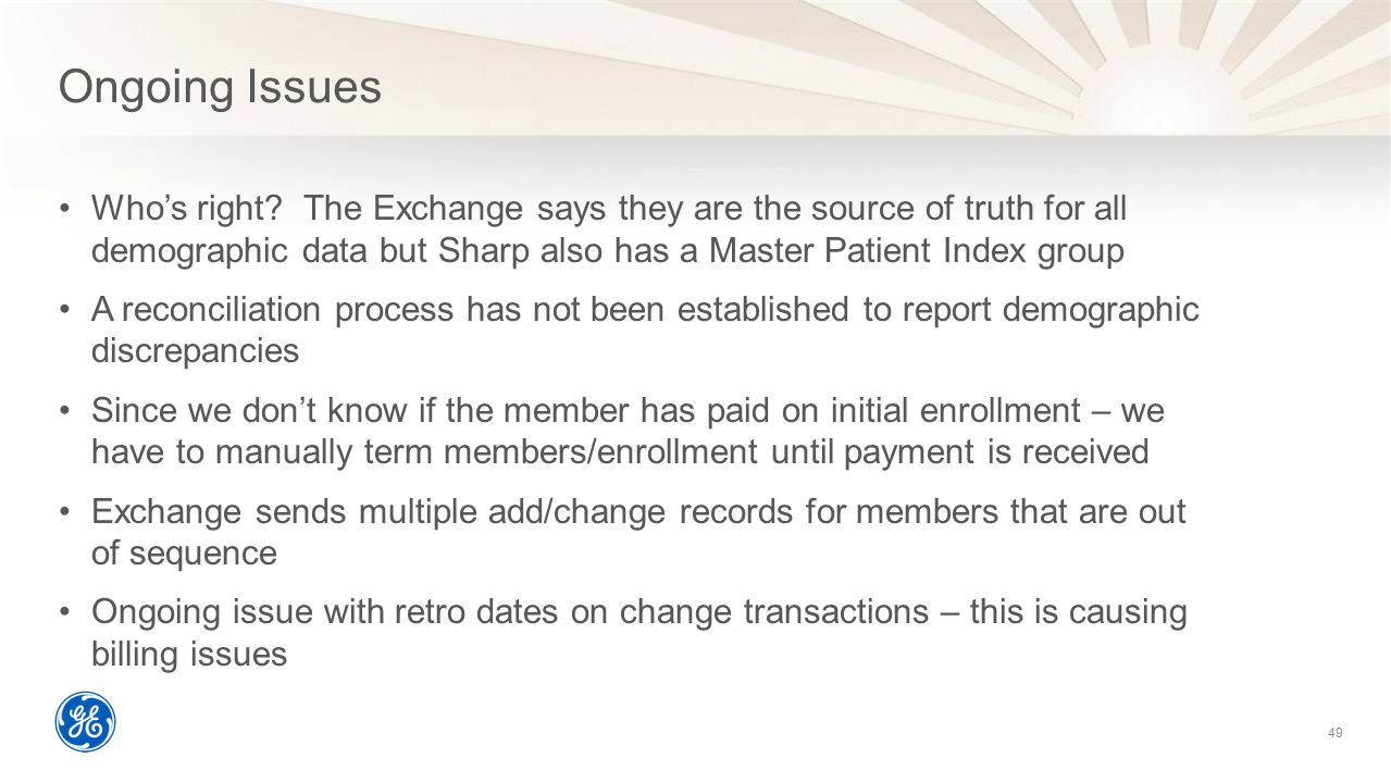Ongoing Issues Who's right The Exchange says they are the source of truth for all demographic data but Sharp also has a Master Patient Index group.