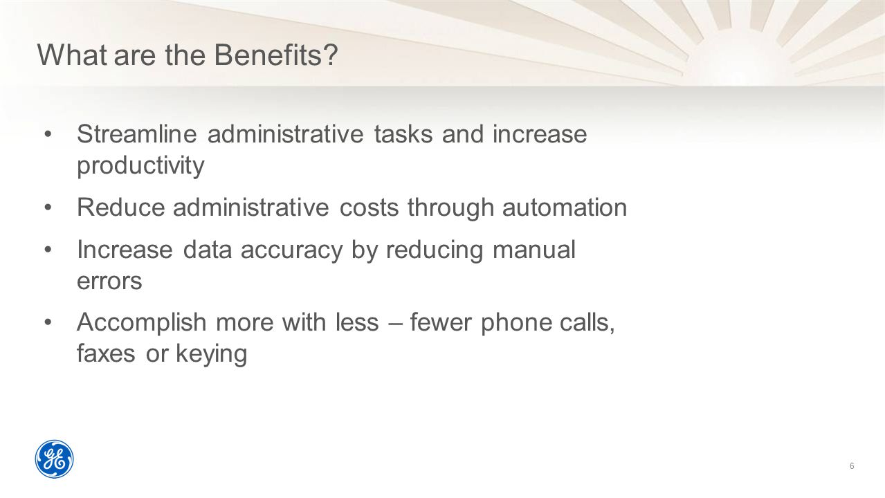 What are the Benefits Streamline administrative tasks and increase productivity. Reduce administrative costs through automation.