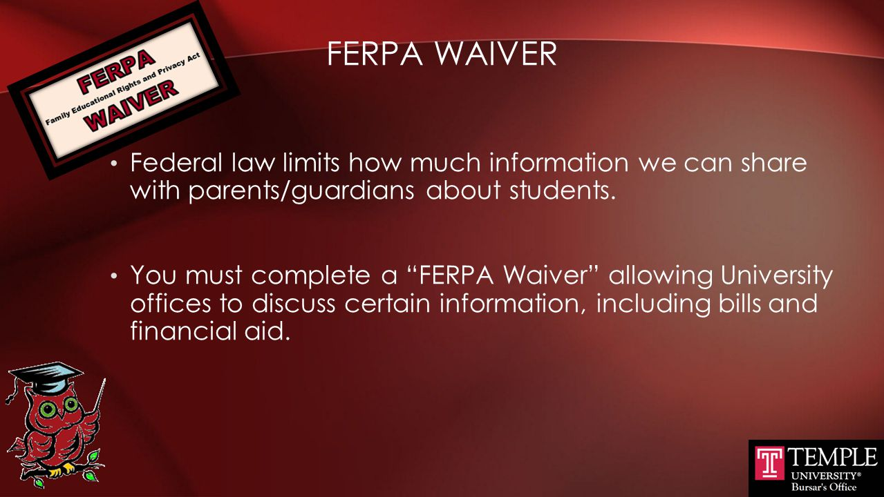 FERPA Waiver Federal law limits how much information we can share with parents/guardians about students.