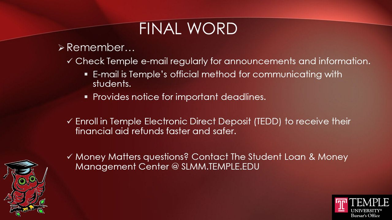 Final word Remember… Check Temple e-mail regularly for announcements and information.