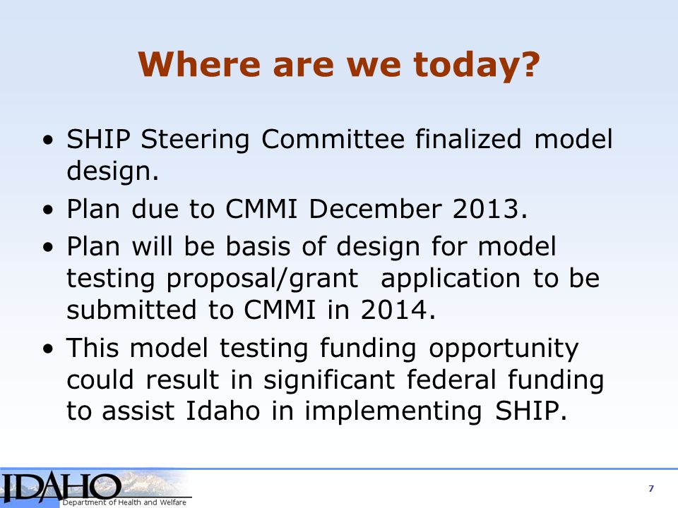 Where are we today SHIP Steering Committee finalized model design.