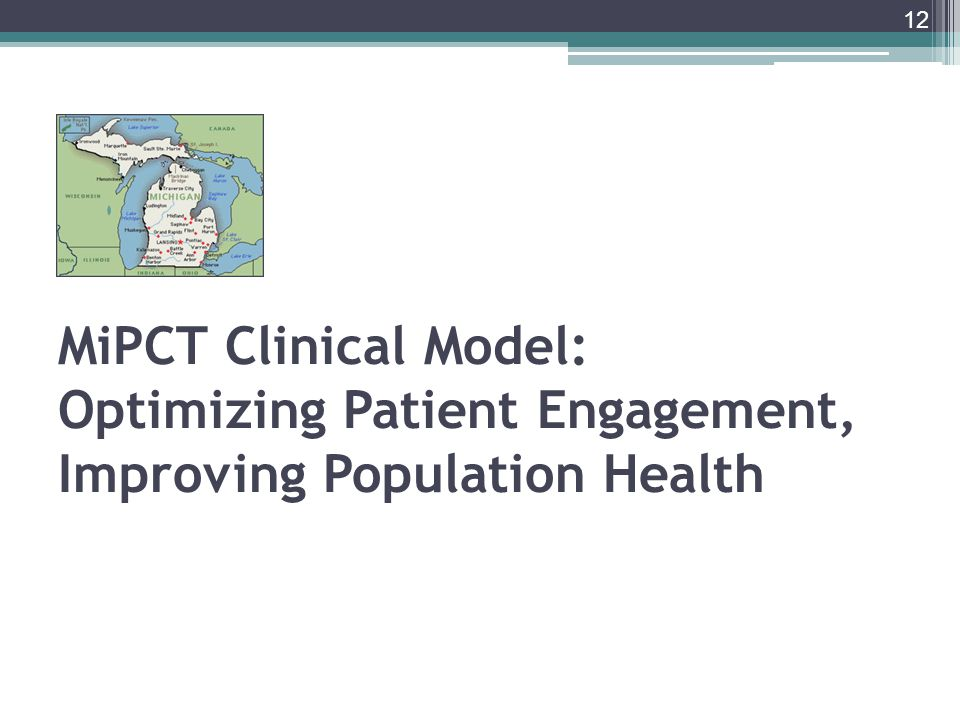 MiPCT Clinical Model: Optimizing Patient Engagement, Improving Population Health