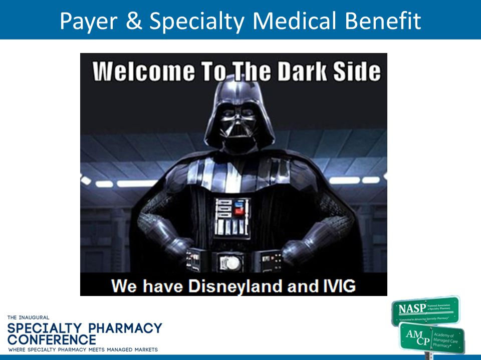Payer & Specialty Medical Benefit
