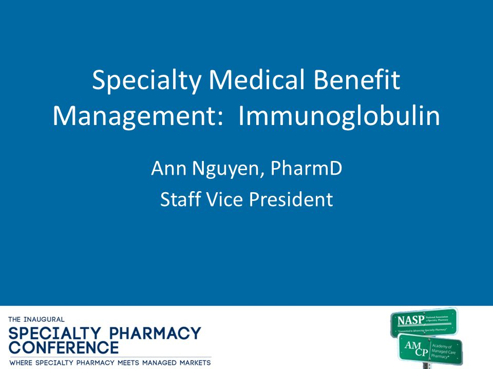 Specialty Medical Benefit Management: Immunoglobulin