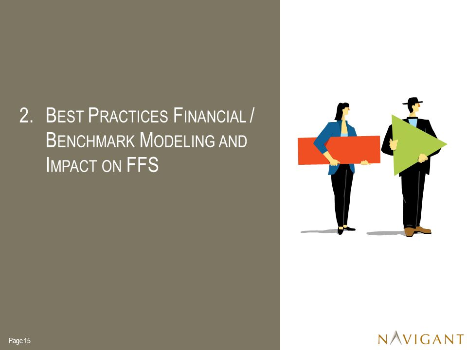 Best Practices Financial / Benchmark Modeling and Impact on FFS