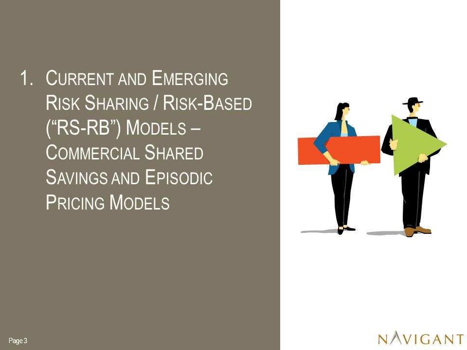 Current and Emerging Risk Sharing / Risk-Based ( RS-RB ) Models – Commercial Shared Savings and Episodic Pricing Models