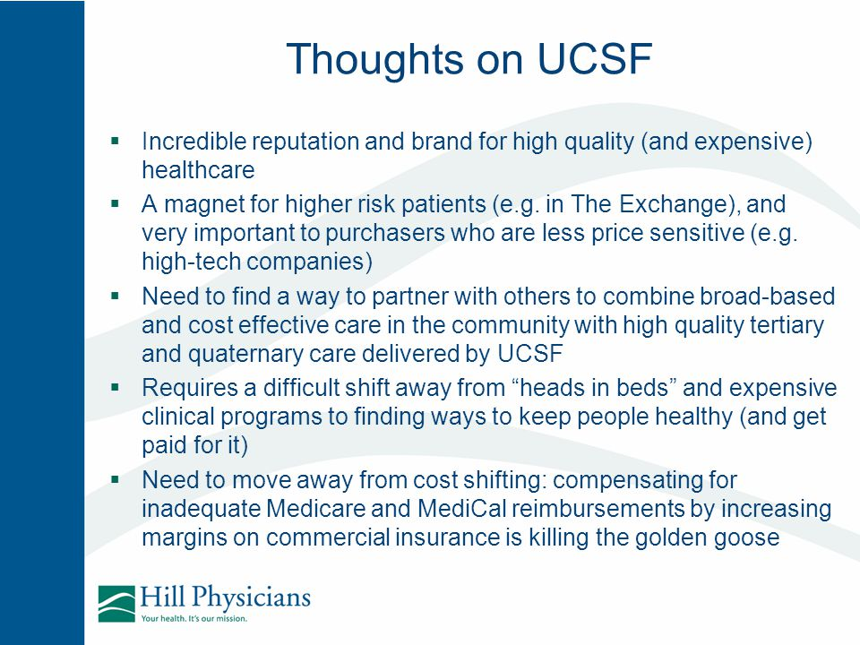 Thoughts on UCSF Incredible reputation and brand for high quality (and expensive) healthcare.