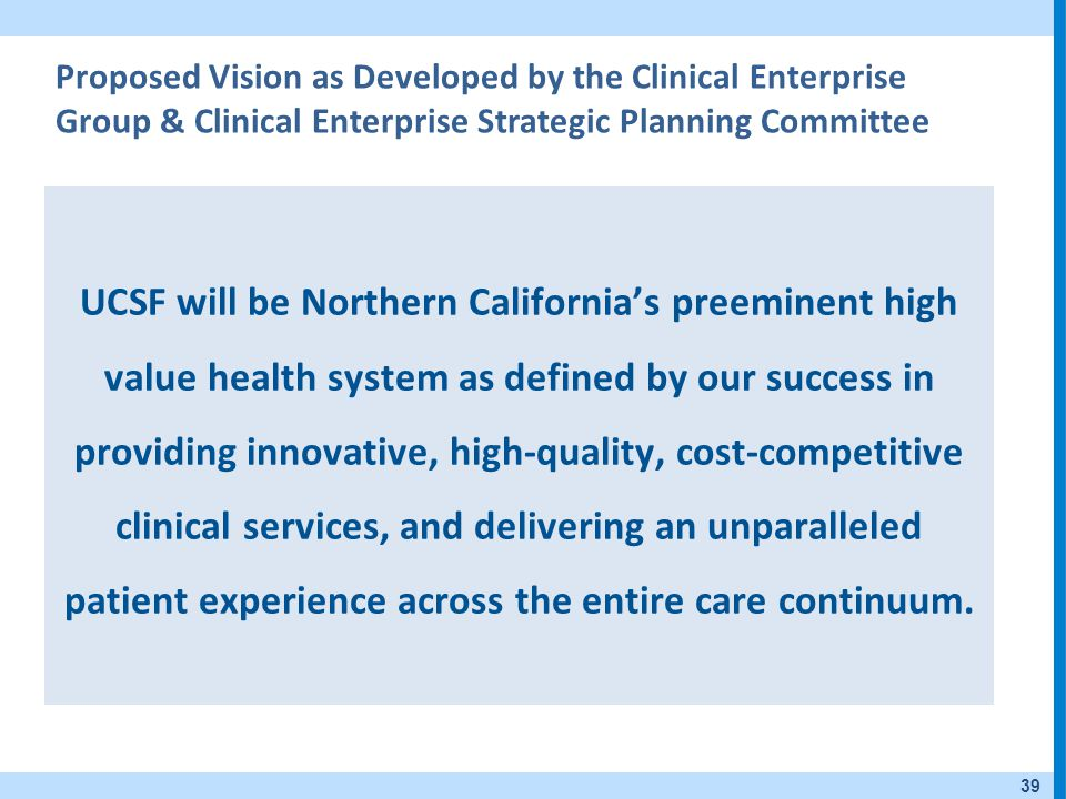 Proposed Vision as Developed by the Clinical Enterprise Group & Clinical Enterprise Strategic Planning Committee