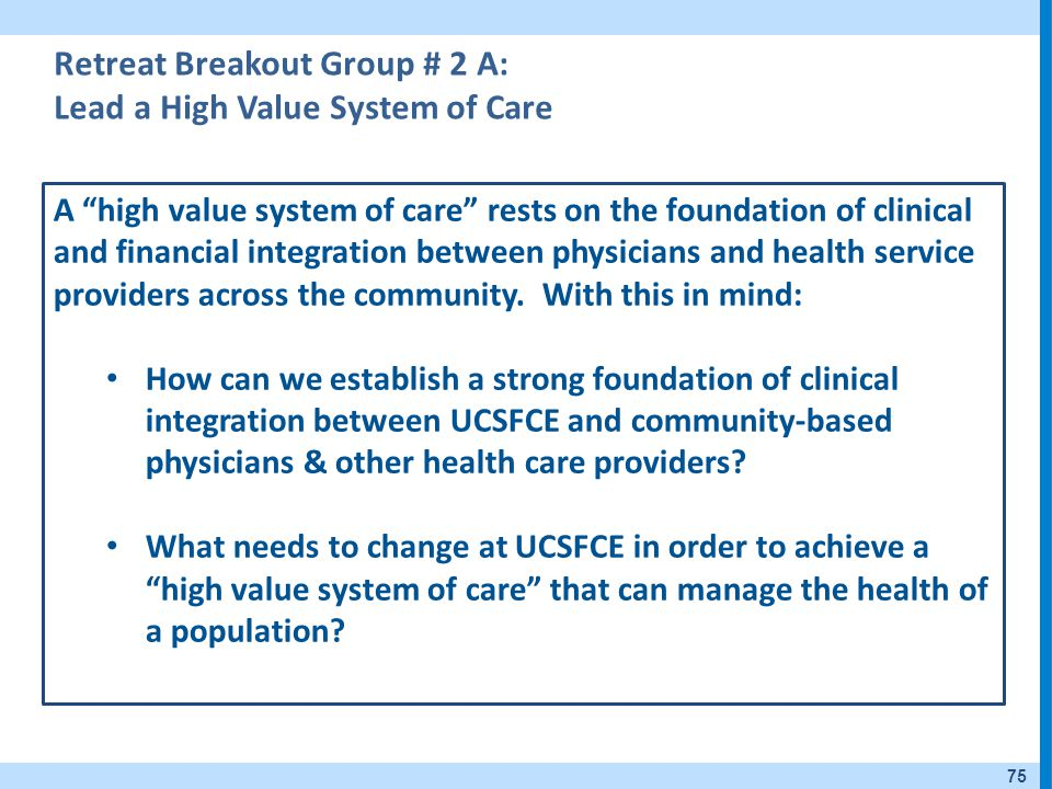 Retreat Breakout Group # 2 A: Lead a High Value System of Care