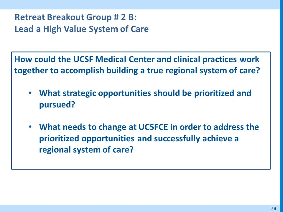 Retreat Breakout Group # 2 B: Lead a High Value System of Care
