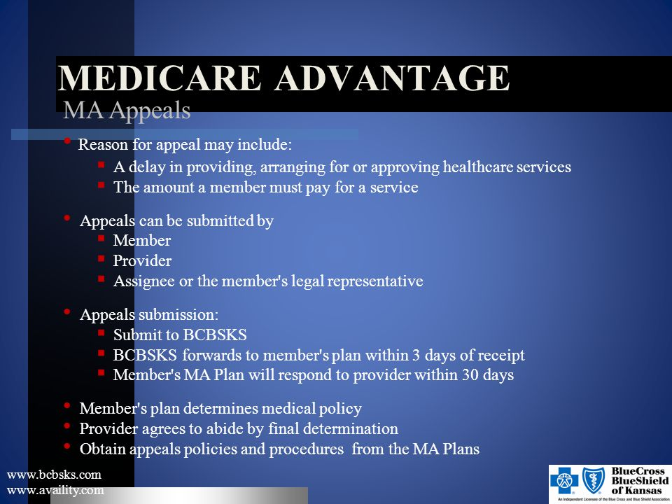 Medicare Advantage MA Appeals Reason for appeal may include: